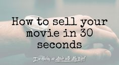 How to Sell Your Film in 30 Seconds