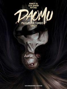 Découvrez Daomu -Pilleurs de tombes, Tome 2 de Kennedy Xu sur Booknode, la communauté du livre