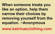Don't allow yourself to be just an option. katrinasclothing.com