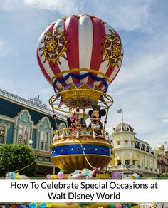 How to celebrate special days at Disney World!