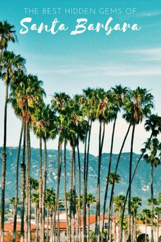 The Best Hidden Gems Of Santa Barbara, California Visit Santa Barbara, Santa Barbara California, California Dreamin', Los Angeles California, Montecito California, Northern California, Route 66, San Francisco, Parcs