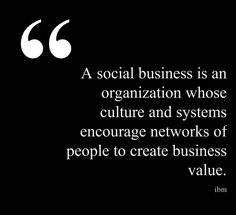 A social business is an organization whose culture and systems encourage networks of people to create business value. via @IBM Software. #socbiz #socialbusiness #entnext