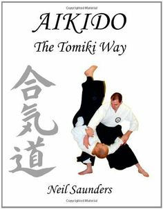 Aikido: The Tomiki Way by Neil Saunders. $4.35. 297 pages. Publisher: Trafford Publishing (August 31, 2003)