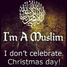 Christmas is shirk, so muslims, don't celebrate it!