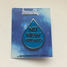 No New Friends Enamel Pin