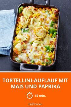 Tortellini-Auflauf mit Mais und Paprika - smarter - Zeit: 15 Min. | eatsmarter.de
