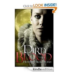 Free for a limited time. Dirty Blood: Heather Hildenbrand: Amazon.com: Kindle Store