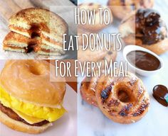 important life advice: 24 Ways To Eat Donuts For Every Meal