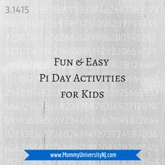 Fun and Easy Pi Day Activities for Kids by Mommy University at www.mommyuniversitynj.com activities that encourage a positive appreciation of math in children