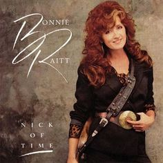 """""""Nick of Time"""" by Bonnie Raitt was released today in 1989"""