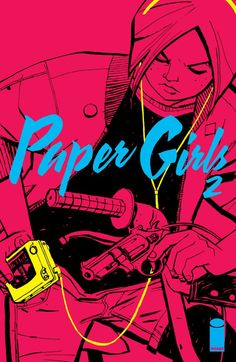 Paper Girls #2 #Image #PaperGirls Release Date: 11/4/2015