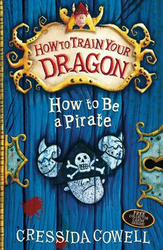 How To Be A Pirate - Cressida Cowell  Hiccup Horrendous Haddock III was an awesome sword-fighter, a dragon-whisperer and the greatest Viking Hero who ever lived. But it wasn't always like that. Hiccup's memoirs look back to when Hiccup was just an ordinary boy, and finding it very hard to be a Hero.    Can Hiccup find Grimbeard the Ghastly's treasure before Alvin the Treacherous gets his sneaky hands on it And if Hiccup opens a box that says DO NOT OPEN, will he live to tell the tale.
