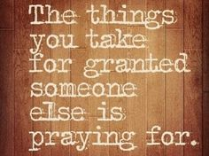 Don't take anything for granted!