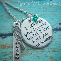 Remind Me Designs - I will hold you in my heart until I can hold you in Heaven, Newly Listed as a Custom Order design! I am happy to make a special design just for you!