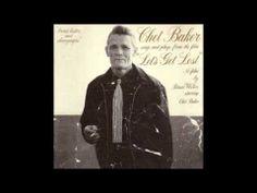 ▶ Chet Baker Let's Get Lost ( Full Album ) - YouTube