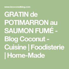 GRATIN de POTIMARRON au SAUMON FUMÉ - Blog Coconut - Cuisine | Foodisterie | Home-Made
