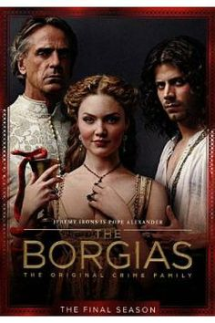 Jeremy Irons stars in The Borgias, the saga of history's most infamous crime family. Conspiring with his ruthless sons and poisonously seductive daughter, the charismatic Rodrigo Borgia will let nothing and no one stand in the way of his relentless quest for wealth and power. Mercilessly cruel and defiantly decadent, intimidation and murder are his weapons of choice in his scandalous ascension to the papacy in Renaissance-era Italy. 3/11/14