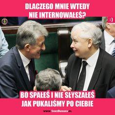 SOKzBURAKA -Dlaczego mnie wtedy nie internowałeś? -Bo spałeś i nie słyszałeś, jak pukaliśmy po Ciebie! Humor, Memes, Movie Posters, Life, Europe, Historia, Humour, Popcorn Posters, Moon Moon
