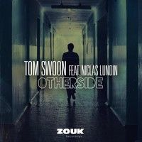 Tom Swoon - Otherside (Radio Edit) [Thissongissick.com Premiere] by Thissongissick.com on SoundCloud