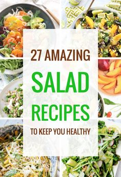 27 Scrumptious Salad Recipes to Put the Spring in Your Step