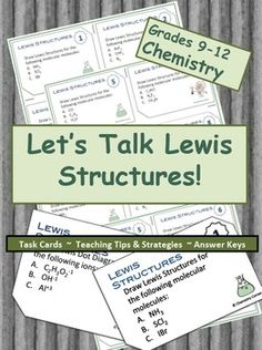 From Chemistry Corner: Lewis structures! The task cards included in this packet will fit nicely into a bonding unit as students study Lewis Structures. You will also find included on the teacher's tips pages suggestions for several different ways to use the task cards. The teacher's tips section also includes strategies for teaching Lewis Structures including the sequence of the lesson, and using the HONC Rule.