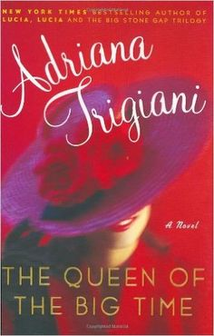 The Queen of the Big Time: A Novel (Trigiani, Adriana) - Kindle edition by Adriana Trigiani. Literature & Fiction Kindle eBooks @ Amazon.com.