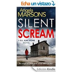 Silent Scream: An edge of your seat serial killer thriller (Detective Kim Stone crime thriller series Book 1) (English Edition)  10.Mystery/Thriller