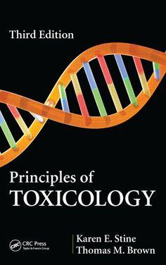 Principles of Toxicology, K.E. Stine, 2015