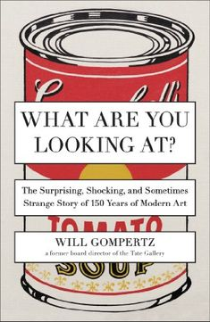 What Are You Looking At?: The Surprising, Shocking, and Sometimes Strange Story of 150 Years of Modern Art by Will Gompertz,http://www.amazon.com/dp/0142180297/ref=cm_sw_r_pi_dp_g7Kqtb0PEZDFX74M