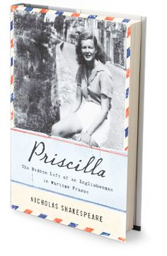 PriscillaBy Nicholas Shakespeare Curious to unravel his glamorous aunt's life in wartime France, the author gets more than he bargained for when he opens a trunkful of her diaries: It appears that she fraternized with the enemy.  - GoodHousekeeping.com