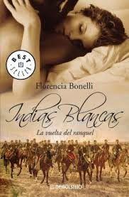 """Muero por los libros: """"La vuelta del ranquel"""" (Indias Blancas 02) – Flor..."""