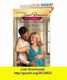 Always a Mother (Everlasting Love, Book 1) (Harlequin Superromance, No 1499) (9780373714995) Linda Warren , ISBN-10: 0373714998  , ISBN-13: 978-0373714995 ,  , tutorials , pdf , ebook , torrent , downloads , rapidshare , filesonic , hotfile , megaupload , fileserve