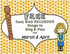 *** FREE***   This FREE Download contains the following examples for RECORDER products:  • March's BAG of Songs Teaching Suggestions for RECORDER products • Rhythm Patterns Sheet (use for Games or Evaluation Tool)for March • One song example from March's BAG of Songs  o Student Copy  o Teacher Copy (includes Chords in order to add accompaniment if desired) • One song example from April's BAG of Spring Songs  o Student Copy  o Teacher Copy (includes Chords in order to add accompaniment if desired) • Each song is made up of 8 measures of 4/4 Time Signature • Each song contains easy lyrics