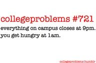 I hate that. Especially during finals week.