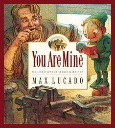 You Are Mine (Volume 2) (Max Lucado's Wemmicks (Volume 2)) by Max Lucado