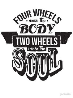 Two Wheels Move the Soul: Black by jackwilin