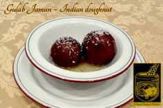 Gulab Jamun ~ An Indian doughnut in warm sugar and rose water at Original Tandoori Kitchens Gulab Jamun, Best Butter, Butter Chicken, Rose Water, Chocolate Fondue, Indian Food Recipes, Doughnut, Kitchens, Pudding