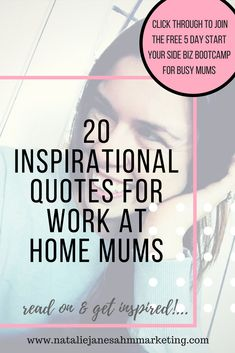 20 Inspirational quotes for work at home mums! We all know how imporant mindset is, especially when it comes to home business and working for yourself. Get inspired and motivated with 20 of my fave inspirational quotes! Repin and click through to join the free 5 day start your side biz bootcamp for busy mums! #inspirationalquotes #femaleentrepreneur