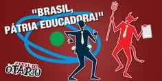 Pátria Educadora, vai Brasil! - Canal do Otário
