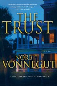 """Click to view a larger cover image of """"The Trust"""" by Norb Vonnegut"""