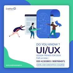 Do you know UI/UX design trends for 2018? Call Now : 020 41303803 JOB ORIENTED COURSE. http://creativeconcept.co/ #UI #UX