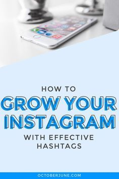 Grow Your Instagram with Effective Hashtags   octoberjune.com