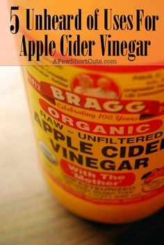 There are many Uses for Apple Cider Vinegar, but here are a few I bet you didn't know. Check out these 5 Unheard of Uses for Apple Cider Vinegar.
