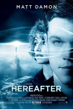 Hereafter movie poster [Matt Damon & Cecile De France] Clint Eastwood Top Movies, Drama Movies, Great Movies, Movies To Watch, Movies And Tv Shows, Drama Film, Movies Free, Matt Damon, Clint Eastwood