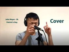 Patrick's Day - John Mayer (Cover) One of my favourite songs by John Mayer. I hope you guys enjoy this and have a day wherever you are! Drew Scott, Christina Perri, Derek Hough, Park Shin Hye, John Mayer, Diana Ross, Adam Levine, Darren Criss, Maroon 5