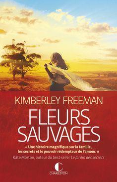 fleurs sauvages - Kimberley Freeman - 2015 - 448p - Beattie Blaxland avait des rêves. De grands rêves. Elle rêvait d'une vie remplie de mode et d'étoffes. Ce dont elle n'avait jamais rêvé, c'était de tomber enceinte de son amant, un homme marié, à la veille de son dix-neuvième anniversaire. - B