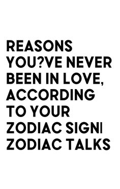 Reasons you?ve never been in love, according to your Zodiac sign  Zodiac Talks Zodiac Signs Pisces, Astrology Signs, Never Been Loved, Sagittarius Relationship, Reading, Reading Books