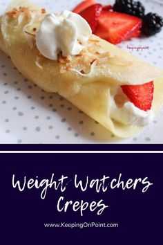 Weight Watchers Crepes - only 2 points each for blue, green and purple! Weight Watchers Food Points, Weight Watchers Breakfast, Weight Watchers Desserts, Skinny Recipes, Ww Recipes, Great Recipes, Favorite Recipes, Diabetic Recipes, Healthy Recipes