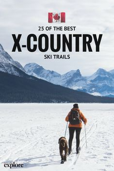 Editor's Picks: 25 of the Best Places to Go Cross-Country Skiing in Canada via Explore Magazine