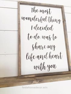 "Perfect Love quote idea – ""The most wonderful thing I decided to do was share my life and heart with you."" Courtesy of Timber & Gray The post Love quote idea – ""The most wonderful thing I d .."